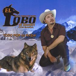 El Lobo De Nayarit - Todo por Mi Raza CD Cover Art