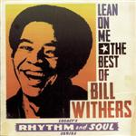 Withers, Bill - Lean On Me:The Best Of Bill Withers CD Cover Art