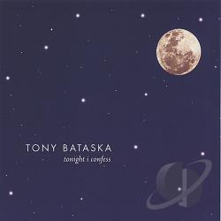 Bataska, Tony - Tonight I Confess CD Cover Art