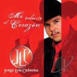 Cabrera, Jorge Luis - Me Robaste El Corazon CD Cover Art