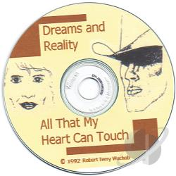 Wachob, Robert Terry - Dreams & Reality--All That My Heart Can Touch CD Cover Art