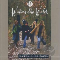 Waking The Witch - Hands & Bridges CD Cover Art