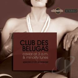 Club Des Belugas - Caviar At 3 A.M./Minority Tunes CD Cover Art