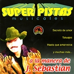 Grupo Musical De Exitos - Super Pistas: J. Sebastian CD Cover Art