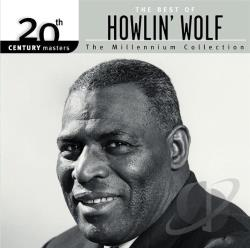 Howlin' Wolf - 20th Century Masters - The Millennium Collection: The Best of Howlin' Wolf CD Cover Art