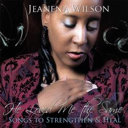 Wilson, Jeanena - He Loved Me The Same CD Cover Art