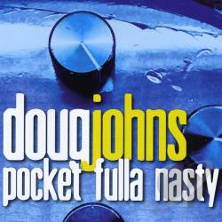 Johns, Doug - Pocket Fulla Nasty CD Cover Art