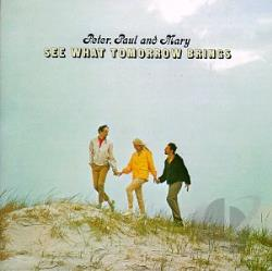 Peter, Paul & Mary - See What Tomorrow Brings CD Cover Art