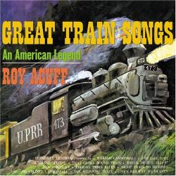 Acuff, Roy - Great Train Songs CD Cover Art