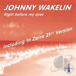 Wakelin, Johnny - Right Before My Eyes CD Cover Art