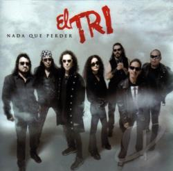 El Tri - Nada que perder CD Cover Art