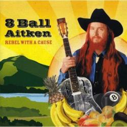 8 Ball Aitken - Rebel With A Cause CD Cover Art