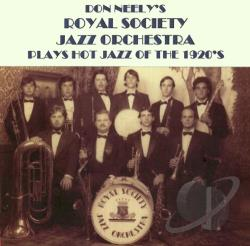 Don Neely's Royal Society Jazz Orchestra - Plays Hot Jazz Of The 1920S CD Cover Art