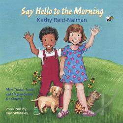 Reid-Naiman, Kathy - Say Hello To The Morning CD Cover Art