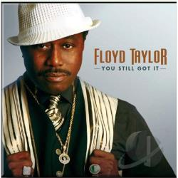 Taylor, Floyd - You Still Got It CD Cover Art