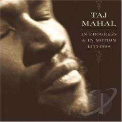 Mahal, Taj - In Progress & In Motion: 1965-1998 CD Cover Art