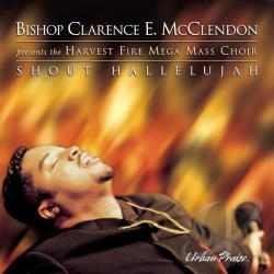 McClendon, Clarence E., Bishop - Shout Hallelujah CD Cover Art