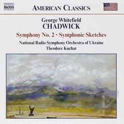 Chadwick / Kuchar / Nat'L Rso Of Ukraine - Chadwick: Symphony No. 2; Symphonic Sketches CD Cover Art
