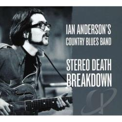 Ian Anderson (British Blues) - Stereo Death Breakdown CD Cover Art
