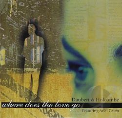 Daubert & Holcombe - Where Does the Love Go CD Cover Art