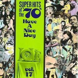 Super Hits Of The '70s: Have A Nice Day, Vol. 17 CD Cover Art