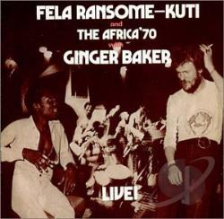 Baker, Ginger / Kuti, Fela - Fela With Ginger Baker Live: The Africa 70 CD Cover Art