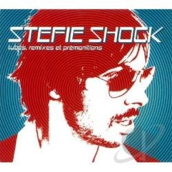 Shock, Stefie - Tubes, Remixes Et Premonitions CD Cover Art