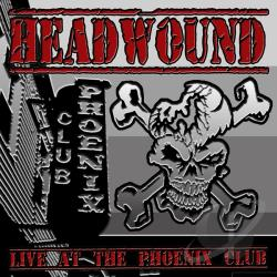 Headwound - Live At the Phoenix Club CD Cover Art