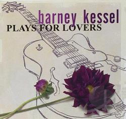 Kessel, Barney - Plays for Lovers CD Cover Art