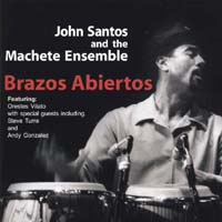 Machete Ensemble / Santos, John - Brazos Abiertos (Open Arms) CD Cover Art