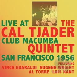 Cal Tjader Quintet / Tjader, Cal - Live at the Club Macumba San Francisco 1956 CD Cover Art