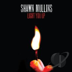 Mullins, Shawn - Light You Up CD Cover Ar