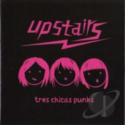 Upstairs - Tres Chicas Punks CD Cover Art