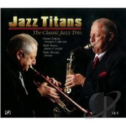 Classic Jazz Trio / Maniatt, Mark / Shane, Mark / Zottola, Glenn - Jazz Titans: Classic Jazz Trio CD Cover Art