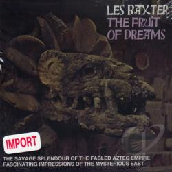 Baxter, Les - Fruit Of Dreams CD Cover Art