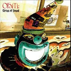Ohm - Circus of Sound CD Cover Art