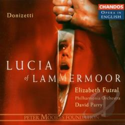 Chaundy / Donizetti / Futral / Opie / Parry / Rice - Donizetti: Lucia of Lammermoor CD Cover Art