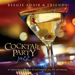 Adair, Beegie & Friends - Cocktail Party Jazz: An Intoxicating Collection Of Instrumental Jazz For Entertaining DB Cover Art