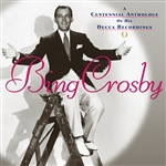 Crosby, Bing - Centennial Anthology of His Decca Recordings CD Cover Art