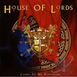 House Of Lords - Come to My Kingdom CD Cover Art