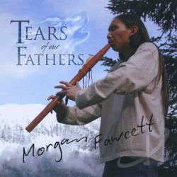 Fawcett, Morgan - Tears Of Our Fathers CD Cover Art