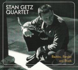 Getz, Stan - Baubles, Bangles and Beads CD Cover Art
