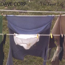 Corp, Dave - Sweet Life CD Cover Art
