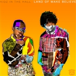 Kidz In The Hall - Land of Make Believe CD Cover Art
