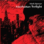 Spencer, Mark - Manhattan Twilight DB Cover Art