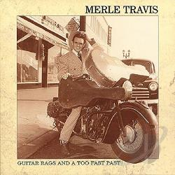 Travis, Merle - Guitar Rags & A Too Fast Past CD Cover Art