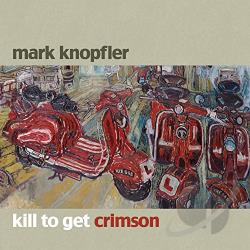 Knopfler, Mark - Kill to Get Crimson CD Cover Art