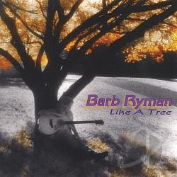 Ryman, Barb - Like a Tree CD Cover Art