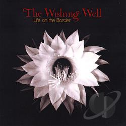 Wishing Well - Life on the Border CD Cover Art