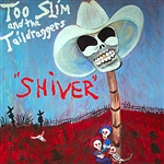 Too Slim & The Taildraggers - Shiver CD Cover Art